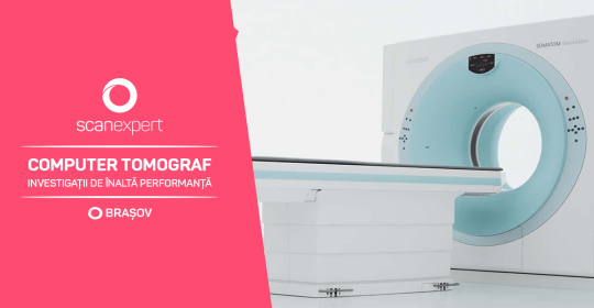 Investigatii CT speciale de inalta performanță la Centrul de Imagistica Medicala SCAN EXPERT Brasov