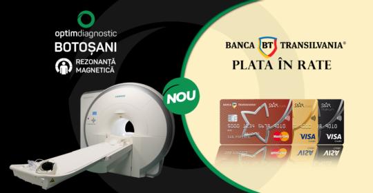 NOU! Centrul Optim Diagnostic din Botoșani oferă în parteneriat cu Banca Transilvania posibilitatea plății în rate a serviciilor de imagistică medicală de tip RMN