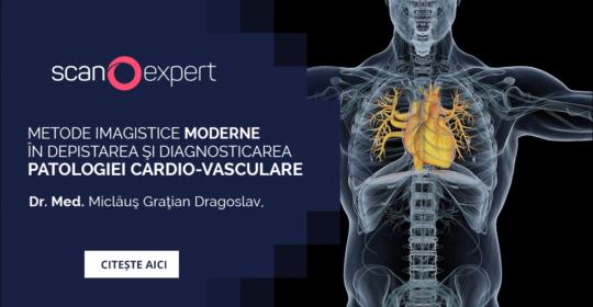 Metode imagistice moderne în depistarea și diagnosticarea patologiei cardio-vasculare